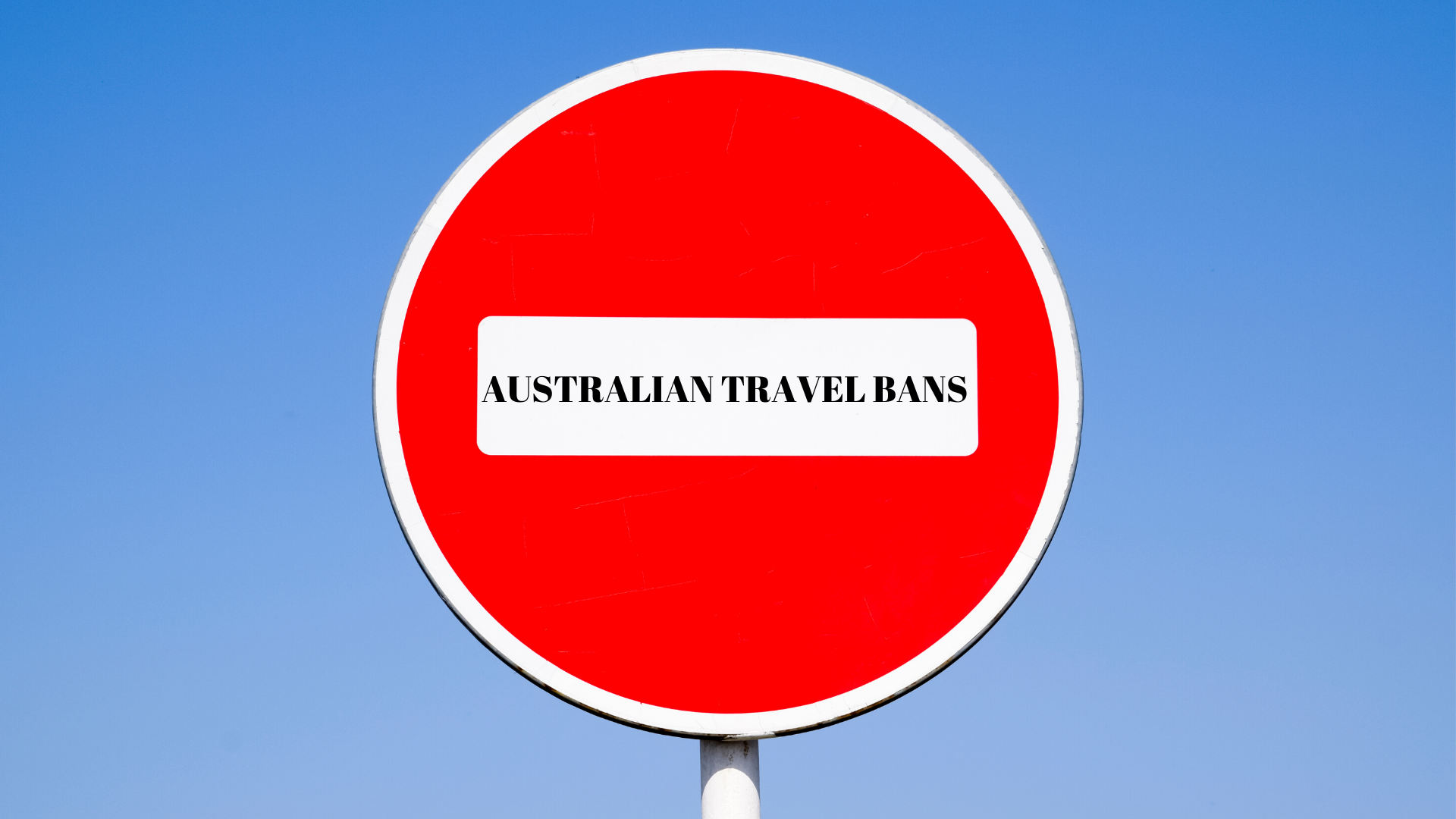 UPDATED – Coronavirus & Australian Travel Bans | What Do They Mean For You?